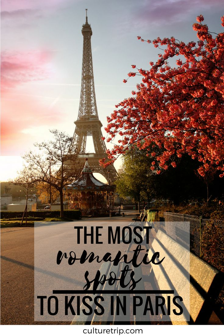 The 20 Most Romantic Places To Kiss In Paris