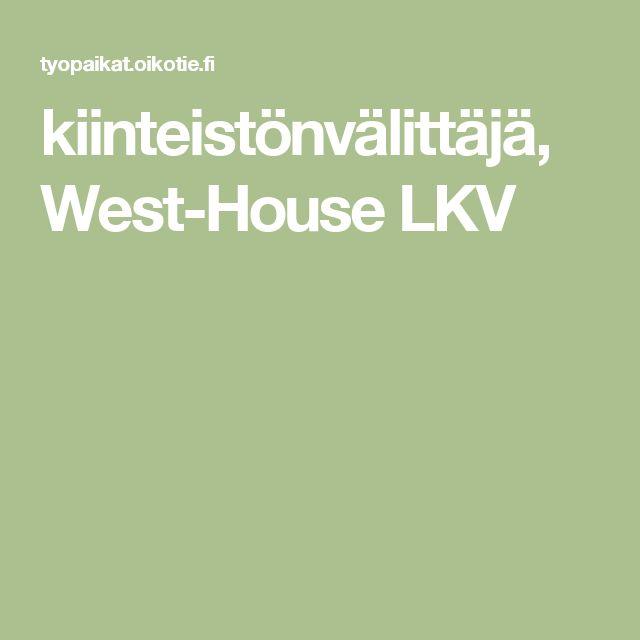 kiinteistönvälittäjä, West-House LKV