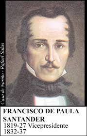 1819-1826 / 1832-1837 - General Francisco de Paula Santander y Omaña °Rosario de Cúcuta el 2 de abril de 1792 / Bogotá el 6 de mayo de 1840. °Organizó el ejercito °Participó en 1819 en la campaña de la Nueva Granada °En 1832 fue elegido presidente de la Nueva Granada °Rechazó la reelección, fue senador y presidente del Congreso.