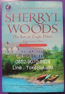 0852-9070-8928, novel terjemahan terbaik, Novel terbaru 2017, Line : TokoBuku99 Novel THE INN at EAGLE POINT, by Sherryl Woods. Kedamaian Hati. A Chesapeake Shores Novel. Dengan kehangatan dan pesona seri Sweet Magnolia-nya yang tak terlupakan, Sherryl Woods, pengarang bestseller New York Times, menyambut kita untuk berkunjung ke Chesapeake Shores. Sudah bertahun-tahun Abby O'Brien Winter tak menginjakkan kaki di Chesapeake Shores. Kota kecil di Negara Bagian Maryland yang dibangun oleh…