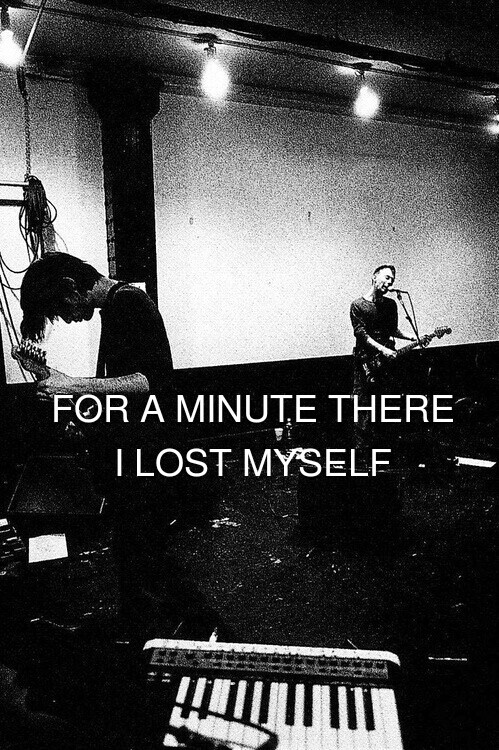 For a minute there I lost myself