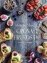 Made by Marys gröna frukost : 40 ljuvligt goda recept / [Maria Strömberg Bååth] ... #matlagning #vegetariskt