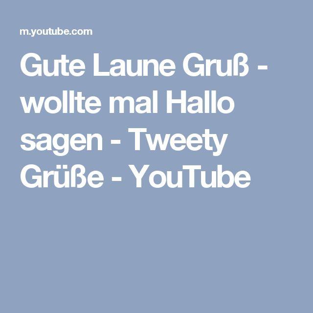 Gute Laune Gruß - wollte mal Hallo sagen - Tweety Grüße - YouTube