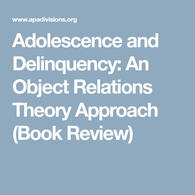 Adolescence and Delinquency: An Object Relations Theory Approach (Book Review)