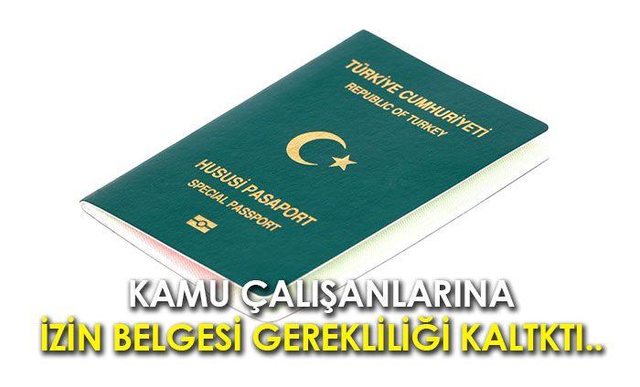Yeşil pasaport sahipleri için izin belgesi gerekliliği kalktı.