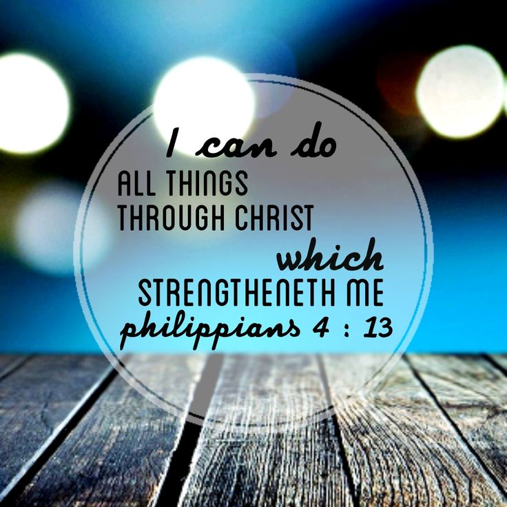 ayat alkitab : I can do all things through Christ which strengtheneth me. Philippians 4 : 13