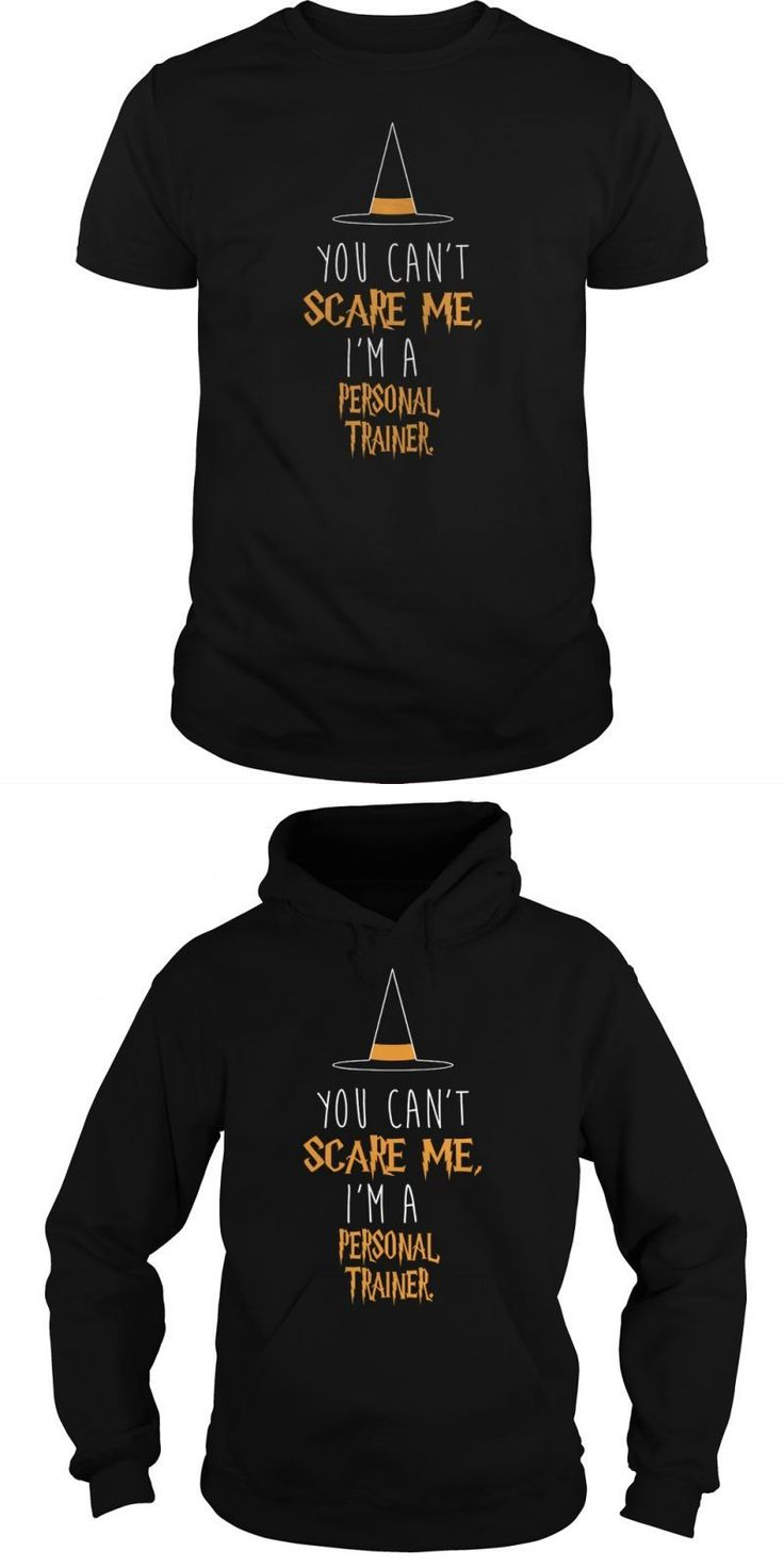 Personal Trainer Halloween T-Shirt : You Cant Scare Me !  Guys Tee Hoodie Sweat Shirt Ladies Tee Guys V-Neck Ladies V-Neck Unisex Tank Top Unisex Longsleeve Tee T Shirt For Personal Trainer T Shirt For Personal Trainer Personal Trainer Custom T Shirts Gold's Gym Personal Trainer T Shirt