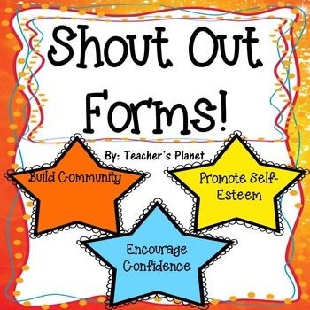 FREE Shout Out Forms!Create community in your classroom by using these Shout Out Forms and creating a Shout Out Board. When teachers or students see someone doing something great, they fill out the form and put it on the board. This board will build self-esteem and confidence in your students.There are different versions of the form.