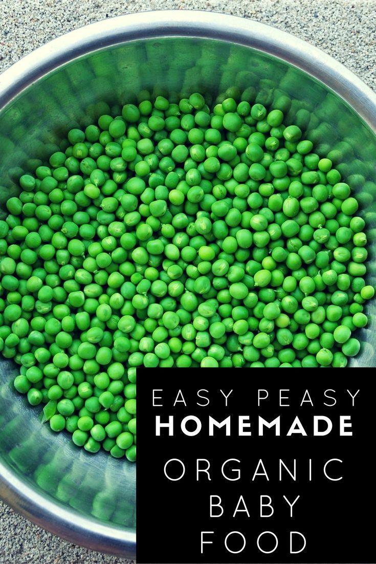 Easy PEASy Organic Homemade Baby Food   Baby food recipes ...