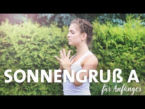 Yoga Sonnengruß A für Anfänger   Surya Namaskar   Jede Haltung einzeln erklärt - YouTube