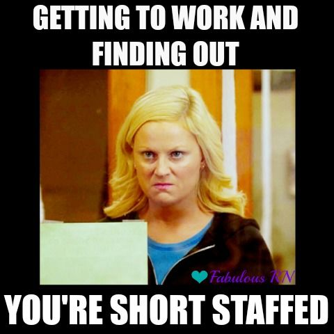 Getting to work and finding out you're short staffed. Nurse humor. Nursing funny. Nurses Week. Fabulous RN. Leslie Knope.