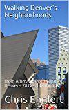 Walking Denver's Neighborhoods: From Athmar Park to Windsor Denver's 78 Neighborhoods by Chris Englert (Author) #Kindle US #NewRelease #Travel #eBook #ad