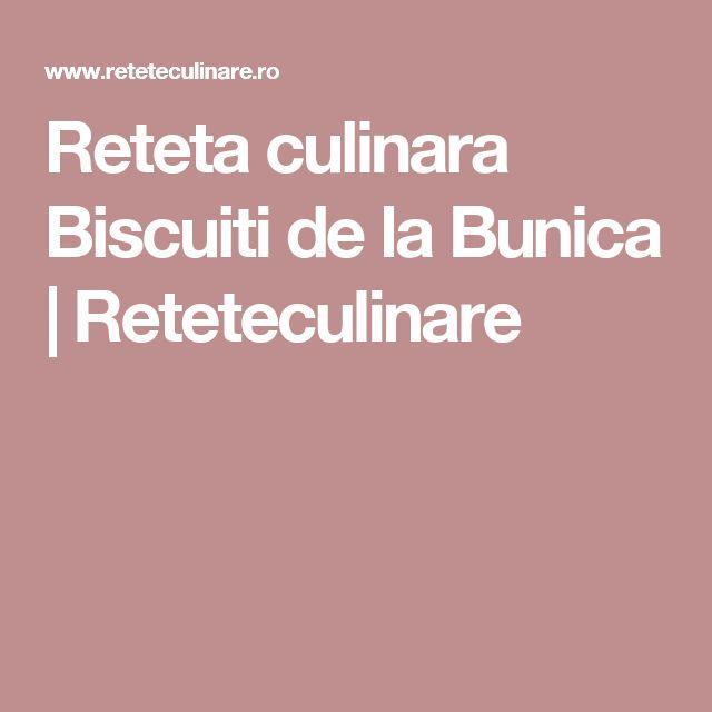 Reteta culinara Biscuiti de la Bunica | Reteteculinare