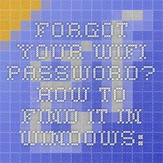 Forgot Your WiFi Password? How to Find It in Windows: