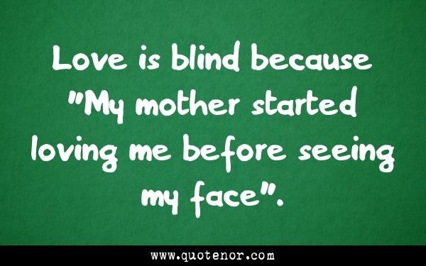 Love is blind because