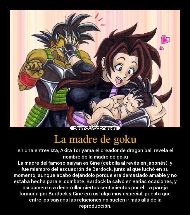 La madre de Goku es Gine
