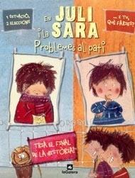 En Juli i la Sara : problemes al pati  Aline de Pétigny  I** Pet  ASSETJAMENT A L'ESCOLA