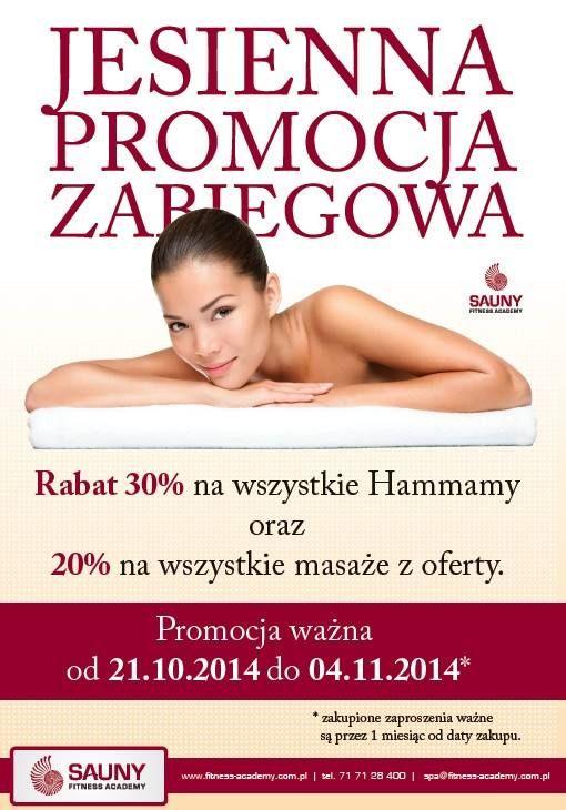 JESIENNA PROMOCJA ZABIEGOWA w saunach Fitness Academy Sky Tower  A już dzisiaj startujemy z MEGA PROMOCJĄ ZABIEGOWĄ !!! Zgarnij rabat 30% na wszystkie Hammamy oraz 20% na wszystkie masaże z oferty !   Oferta LIMITOWANA !  http://www.fitness-academy.com.pl/pl/kluby/wroclaw/sky-tower/aktualnosci/promocja-zabiegowa-w-saunach-sky-tower/