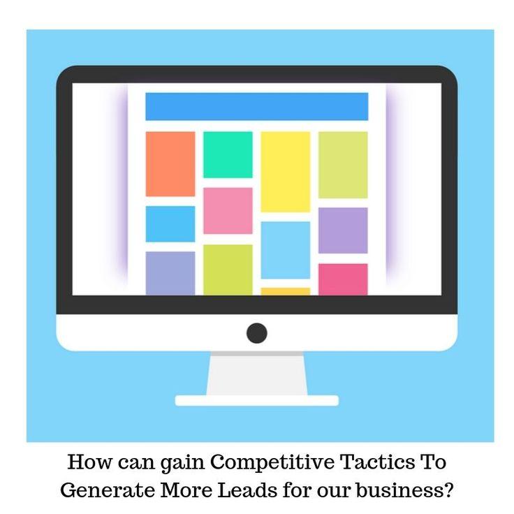 Wie können wir wettbewerbsfähige Taktiken entwickeln, um mehr Leads für unser Unternehmen zu generieren? – https://bit.ly/2qk5Sv3