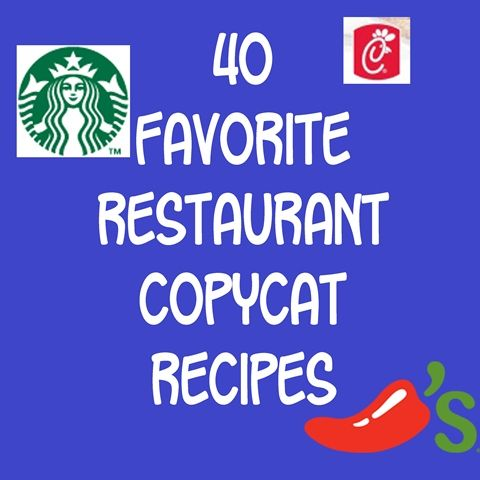 40 Fabulous Restaurant Copycat Recipes ~ Eight By Five. So many good ones to try!