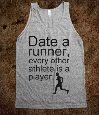 Ha! I've dated a few runners who were players too, but this still makes me laugh
