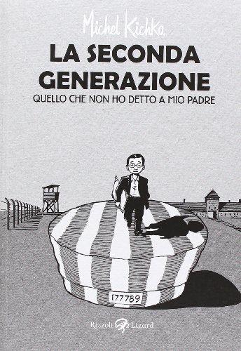Amazon.it: La seconda generazione. Quello che non ho mai detto a mio padre - Michel Kichka, G. Zucca - Libri