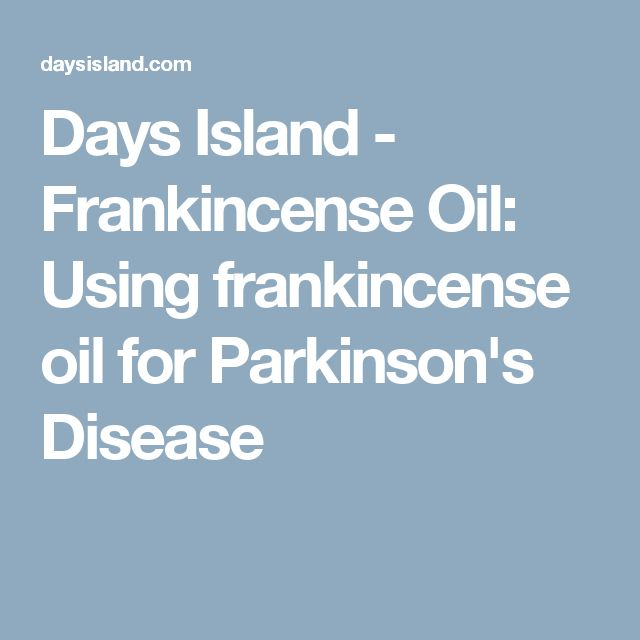 Days Island - Frankincense Oil: Using frankincense oil for Parkinson's Disease