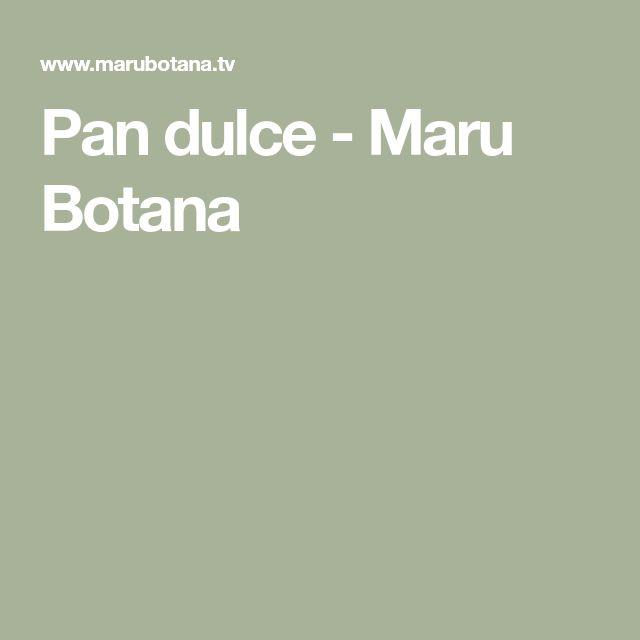 Pan dulce - Maru Botana