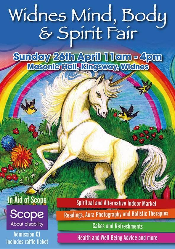 Spring Mind, Body, Spirit Fair at Masonic Hall, Kingsway, Widnes, Cheshire. Sunday, April 26th 2015 at 11:00am - 4:00pm Proceeds to go to Widnes Scope Charity Shop