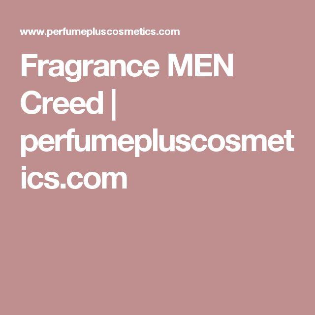 Fragrance MEN Creed | perfumepluscosmetics.com