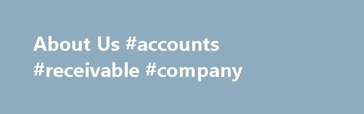 About Us #accounts #receivable #company http://san-jose.remmont.com/about-us-accounts-receivable-company/  # About Us LICENSING AccountsReceivable.com is compliant with all state licensing requirements. AccountsReceivable.com is a nationwide collection agency. As a Collection Agency, we exceed the highest standards in our professionally trained staff, data security, and provide our clients with the latest technology and excellence in customer service and communications, ensuring consumers…