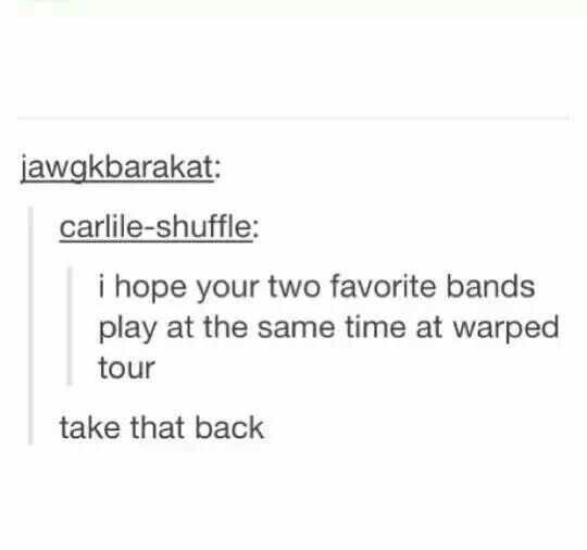 """(My favorite """"emo"""" band didn't play at Warped, but I will get to see them in concert in a few days!!)"""