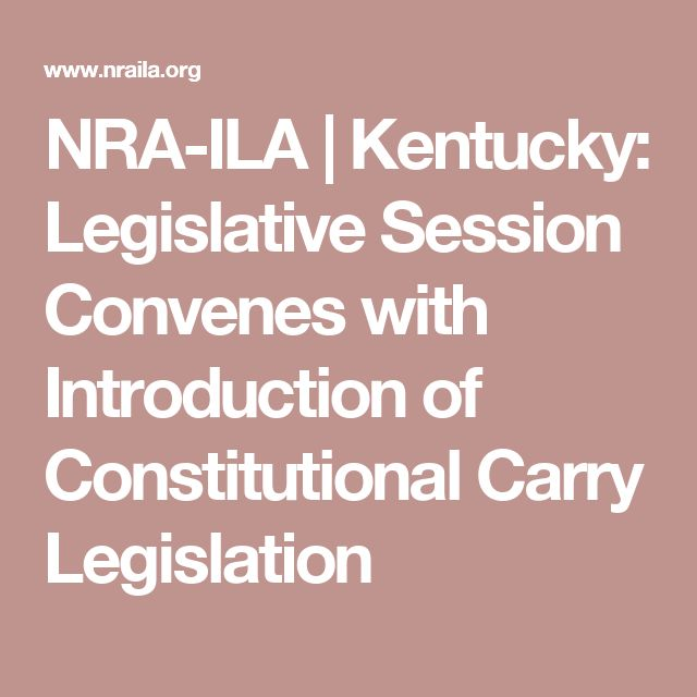 NRA-ILA | Kentucky: Legislative Session Convenes with Introduction of Constitutional Carry Legislation