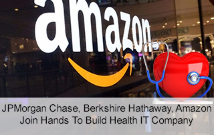Amazon join hands to build Health IT Company