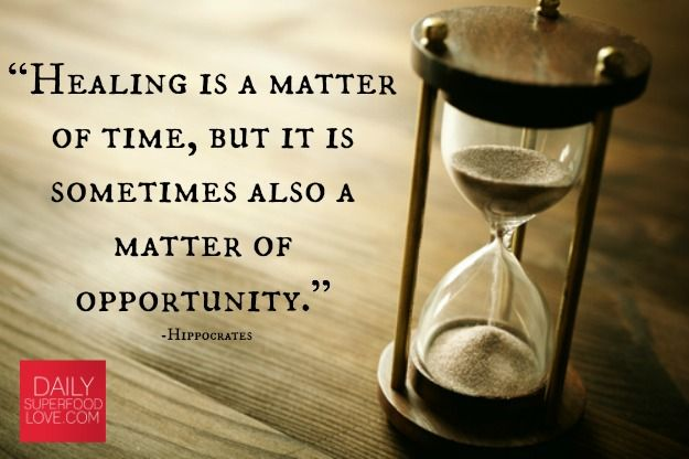 """Healing is a matter of time, but it is sometimes also a matter of opportunity."" #Hippocrates #Quote #Healing"