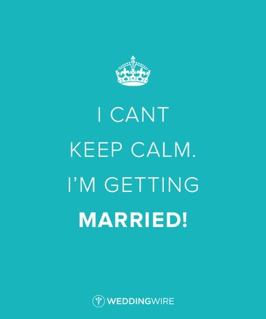 """I can't keep calm I'm getting married"" - 10 LOL-worthy wedding quotes"