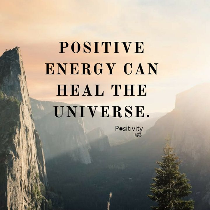 Positive energy can heal the universe. #positivitynote #upliftingyourspirit