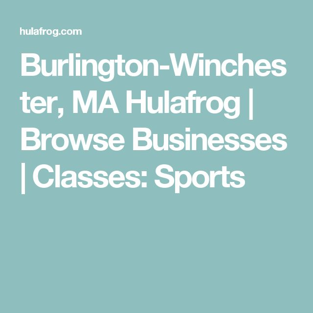 Burlington-Winchester, MA  Hulafrog   Browse Businesses   Classes: Sports