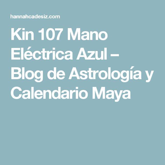 Kin 107 Mano Eléctrica Azul – Blog de Astrología y Calendario Maya