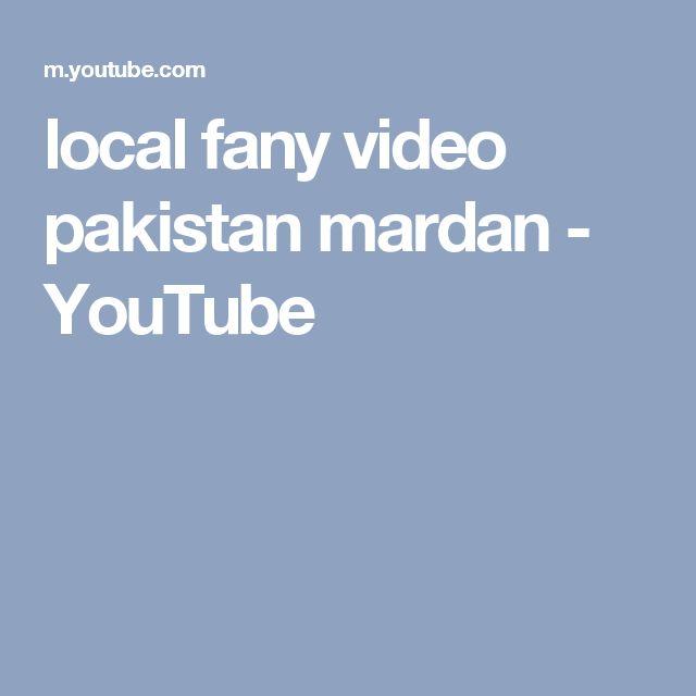 local fany video pakistan mardan - YouTube