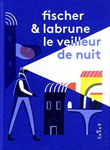 Le veilleur de nuit - illustré par Jérémie Fischer