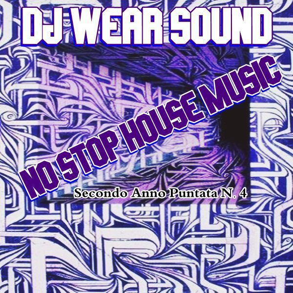 "Check out ""DJ WEAR SOUND - NO STOP HOUSE MUSIC Secondo Anno Puntata N. 4"" by Dj Wear Sound on Mixcloud"