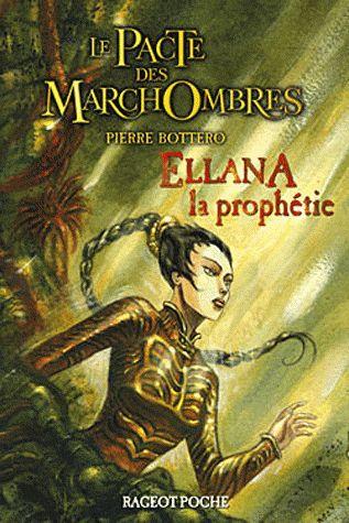 Le Pacte des MarchOmbres Tome 3. Ellana, la.... Pierre Bottero - 3 ...