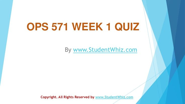 OPS 571 Week 1 Quiz by sonal85sharma via slideshare