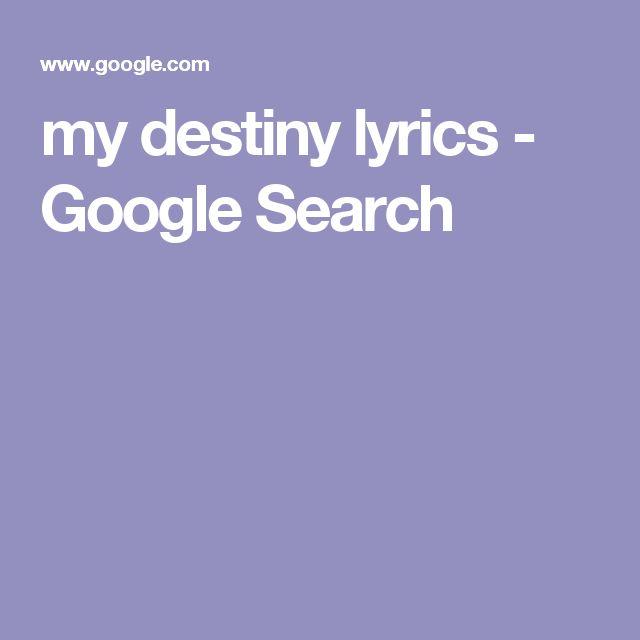 my destiny lyrics - Google Search