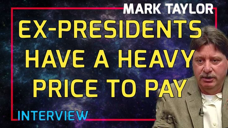 Mark Taylor Interview January 12 2018 - Ex-Presidents Have A Heavy Price...