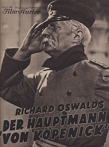 The Captain from Köpenick (German: Der Hauptmann von Köpenick) is a 1931 German comedy film directed by Richard Oswald and produced by Gabriel Pascal. It is one of several films based on the 1931 play by the same name written by Carl Zuckmayer. The story centers on the Hauptmann von Köpenick affair in 1906.