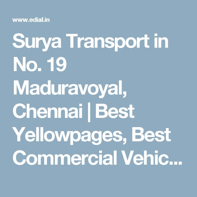 Surya Transport in No. 19 Maduravoyal, Chennai | Best Yellowpages, Best Commercial Vehicle Dealers, India