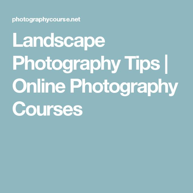 Landscape Photography Tips | Online Photography Courses