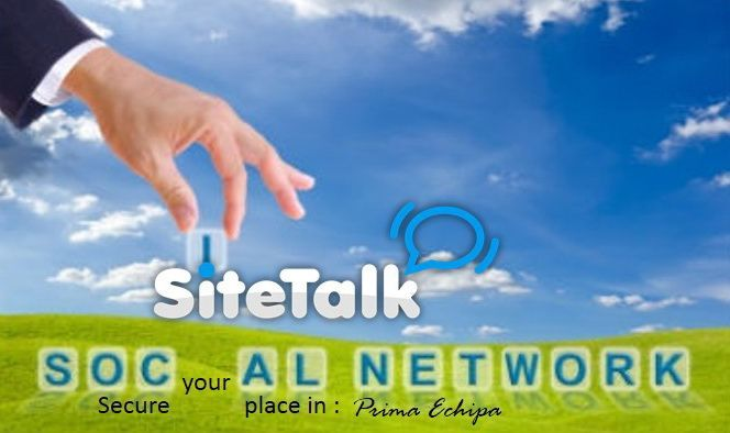 Secure your place in PrimaEchipa SiteTalk ! Join for free www.sitetalk.com/arivle